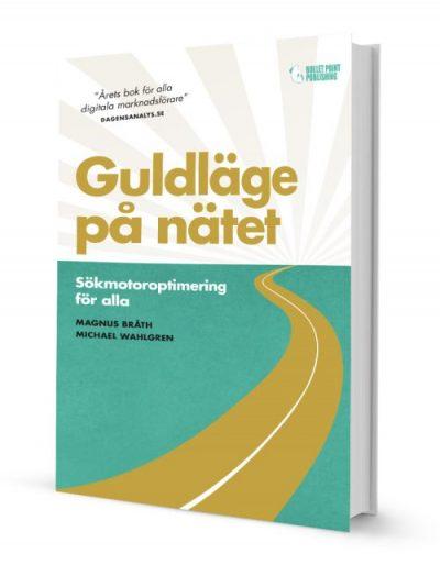 Guldläge på nätet, upplaga 3. Skriven av Michael Wahlgren och Magnus Bråth